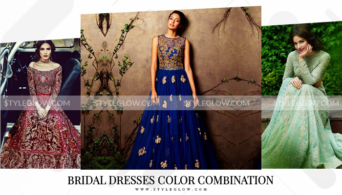 c864723e1e Best Bridal Dresses Color Combination in Pakistan 2019 - StyleGlow.com